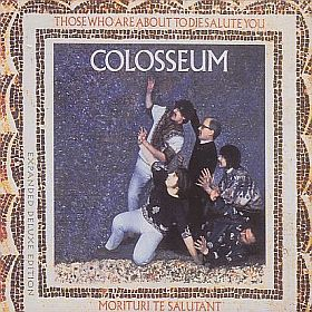 COLOSSEUM / THOSE WHO ARE ABOUT TO DIE SALUTE YOU の商品詳細へ