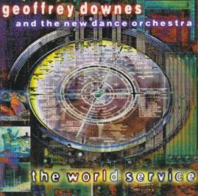 GEOFFREY DOWNES & THE NEW DANCE ORCHESTRA / WORLD SERVICE の商品詳細へ