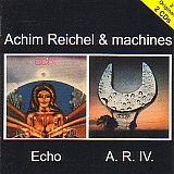 ACHIM REICHEL & MACHINES / ECHO and A.R.IV の商品詳細へ