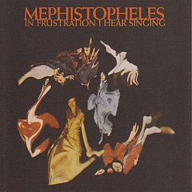 MEPHISTOPHELES / IN FRUSTRATION I HEAR SINGING の商品詳細へ
