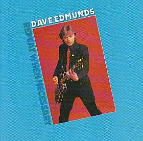 DAVE EDMUNDS / REPEAT WHEN NECESSARY の商品詳細へ