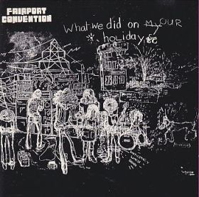 FAIRPORT CONVENTION / WHAT WE DID ON OUR HOLIDAYS の商品詳細へ