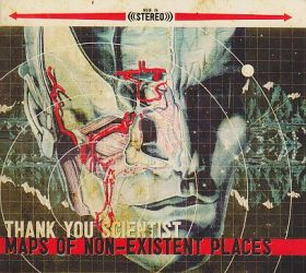 THANK YOU SCIENTIST / MAPS OF NON-EXISTENT PLACES の商品詳細へ