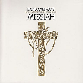 DAVID AXELROD / DAVID AXELROD'S ROCK INTERPRETATION OF HANDEL'S MESSIAH の商品詳細へ