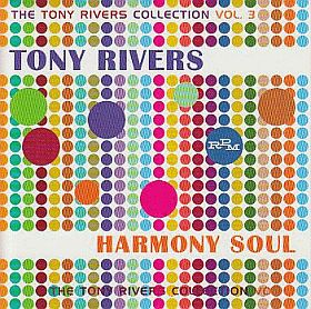 TONY RIVERS / HARMONY SOUL: THE TONY RIVERS COLLECTION VOL.3 の商品詳細へ