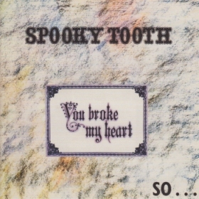 SPOOKY TOOTH / YOU BROKE MY HEART SO I BUSTED YOUR JAW の商品詳細へ