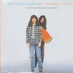 KATE & ANNA McGARRIGLE / FRENCH RECORD (ENTRE LAJEUNESSE ET LA SAGESSE) の商品詳細へ
