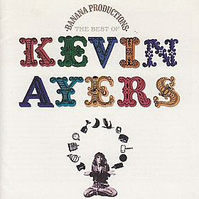 KEVIN AYERS / BANANA PRODUCTIONS: BEST OF の商品詳細へ