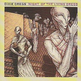 DIXIE DREGS / NIGHT OF THE LIVING DREGS の商品詳細へ
