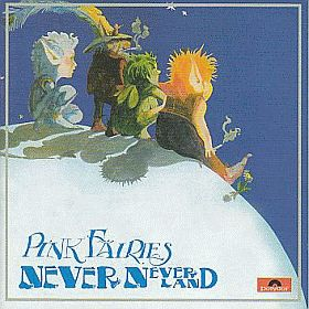 PINK FAIRIES / NEVER NEVER LAND の商品詳細へ