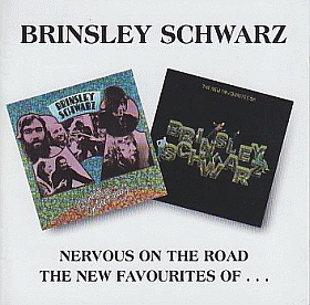 BRINSLEY SCHWARZ / NERVOUS ON THE ROAD and NEW FAVOURITES OF... の商品詳細へ