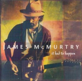 JAMES McMURTRY / IT HAD TO HAPPEN の商品詳細へ