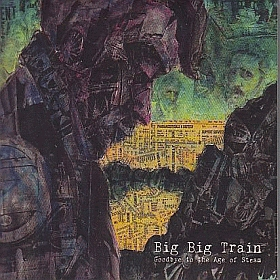 BIG BIG TRAIN / GOODBYE TO THE AGE OF STEAM の商品詳細へ