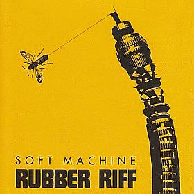 SOFT MACHINE / RUBBER RIFF の商品詳細へ