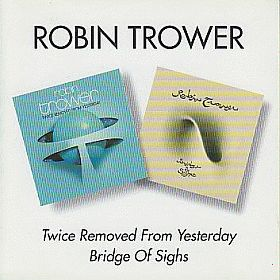 ROBIN TROWER / TWICE REMOVED FROM YESTERDAY and BRIDGE OF SIGHS の商品詳細へ