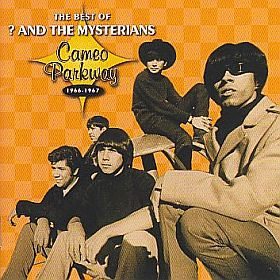 ? & THE MYSTERIANS / BEST OF - CAMEO PARKWAY 1966-1967 の商品詳細へ