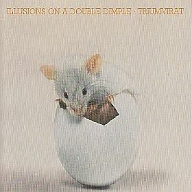 TRIUMVIRAT / ILLUSIONS ON A DOUBLE DIMPLE の商品詳細へ