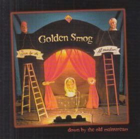 GOLDEN SMOG / DOWN BY THE OLD MAINSTREAM の商品詳細へ