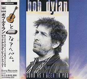 BOB DYLAN / GOOD AS I BEEN TO YOU の商品詳細へ