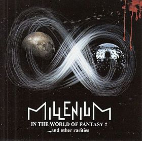 MILLENIUM / IN THE WORLD OF FANTASY ? ...AND OTHER RARITIES の商品詳細へ