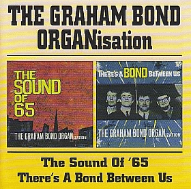 GRAHAM BOND ORGANIZATION / SOUND OF 65 and THERE'S A BOND BETWEEN US の商品詳細へ
