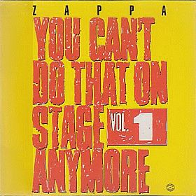FRANK ZAPPA / YOU CAN'T DO THAT ON STAGE ANYMORE VOL.1 の商品詳細へ