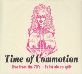 TIME OF COMMOTION / LIVE FROM THE 70'S - ES IST NIE ZU SPAT の商品詳細へ