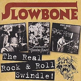SLOWBONE(SLOWBONE THE WONDERBOYS) / REAL ROCK AND ROLL SWINDLE ! の商品詳細へ
