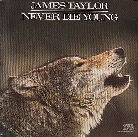 JAMES TAYLOR / NEVER DIE YOUNG の商品詳細へ