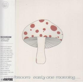 MUSHROOM / EARLY ONE MORNING の商品詳細へ