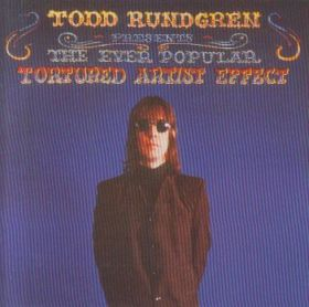 TODD RUNDGREN / EVER POPULAR TORTURED ARTIST EFFECT の商品詳細へ