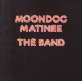 THE BAND / MOONDOG MATINEE の商品詳細へ