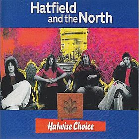 HATFIELD & THE NORTH / HATWISE CHOICE の商品詳細へ