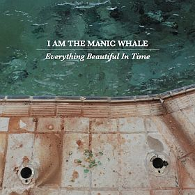 I AM THE MANIC WHALE / EVERYTHING BEAUTIFUL IN TIME の商品詳細へ
