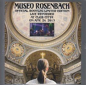 MUSEO ROSENBACH / OFFICIAL BOOTLEG LIMITED EDITION: LIVE RECORDED AT CLUB CITTA' ON APR.26.2013 の商品詳細へ