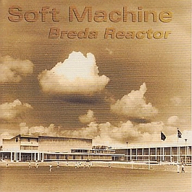 SOFT MACHINE / BREDA REACTOR の商品詳細へ