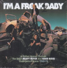 V.A. / I'M A FREAK 2 BABY: A FURTHER JOURNEY THROUGH THE BRITISH HEAVY PSYCH & HARD ROCK UNDERGROUND SCENE 1968-73 の商品詳細へ