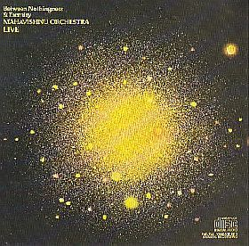MAHAVISHNU ORCHESTRA / BETWEEN NOTHINGNESS AND ETERNITY の商品詳細へ