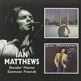 IAN MATTHEWS (IAIN MATTHEWS) / STEALIN' HOME and SIAMESE FRIENDS の商品詳細へ
