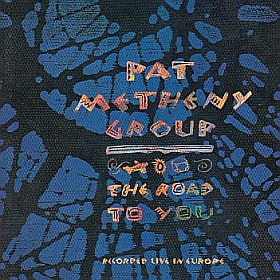 PAT METHENY GROUP / ROAD TO YOU の商品詳細へ