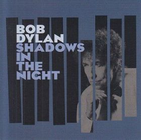 BOB DYLAN / SHADOWS IN THE NIGHT の商品詳細へ