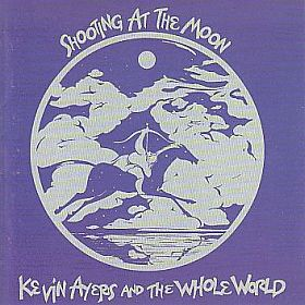 KEVIN AYERS & THE WHOLE WORLD / SHOOTING AT THE MOON の商品詳細へ