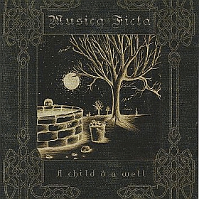MUSICA FICTA / A CHILD AND A WELL の商品詳細へ