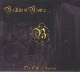 IL BALLETTO DI BRONZO / OFFICIAL BOOTLEG (FROM OCTOBER 2ND /DAL 2 OTTOBRE) の商品詳細へ
