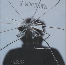 FIZBERS / DIE WITHOUT LIVING の商品詳細へ