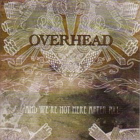 OVERHEAD / AND WE'RE NOT HERE AFTER ALL の商品詳細へ