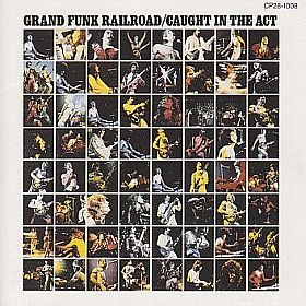 GRAND FUNK RAILROAD (GRAND FUNK) / CAUGHT IN THE ACT の商品詳細へ