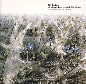 BILL BRUFORD / IF SUMMER HAD ITS GHOSTS の商品詳細へ