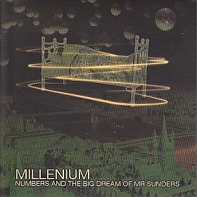 MILLENIUM / NUMBERS AND THE BIG DREAM OF MR SUNDERS の商品詳細へ
