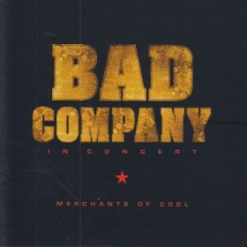 BAD COMPANY / IN CONCERT: MERCHANTS OF COOL の商品詳細へ